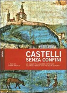Filmarelalterita.it Castelli senza confini. Vol. 1: Un viaggio tra le opere fotificate del Friuli Venezia Giulia e della Slovenia. Image
