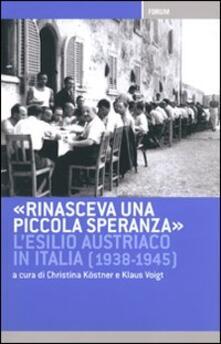 Rinasceva una piccola speranza. L'esilio austriaco in Italia dal 1938 al 1945