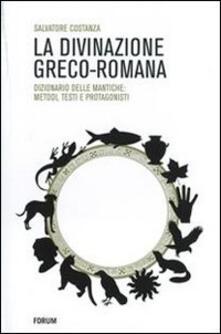 Radiospeed.it La divinazione greco-romana. Dizionario delle tecniche di divinazione nel mondo antico Image