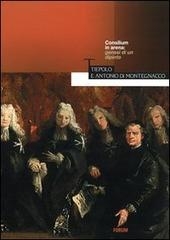 Consilium in arena: genesi di un dipinto. Tiepolo e Antonio di Montegnacco