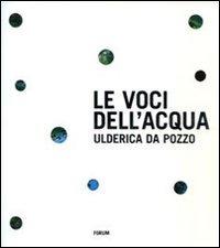 Le Le Voci dell'acqua. Ediz. illustrata - Da Pozzo Ulderica - wuz.it