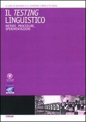Il testing linguistico. Metodi, procedure, sperimentazioni. Ediz. italiana e inglese