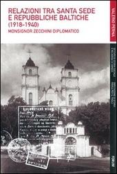 Relazioni tra Santa Sede e Repubbliche baltiche (1918-1940). Monsignor Zecchini diplomatico