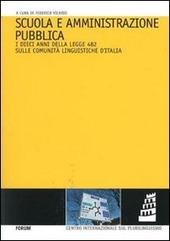 Copertina  Scuola e amministrazione pubblica : i dieci anni della legge 482 sulle comunità linguistiche d'Italia