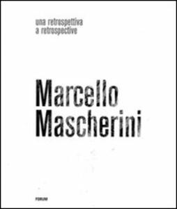 Marcello Mascherini. Una retrospettiva