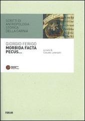 Copertina  Morbida facta pecus... : scritti di antropologia storica della Carnia