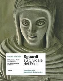 Squillogame.it Sguardi su Cividale del Friuli. Immagini di un patrimonio dell'umanità. Ediz. italiana, inglese e tedesca Image