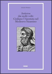 Un antieroe dai molti volti. Giuliano lApostata nel Medioevo bizantino.pdf