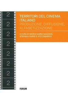 Territori del cinema italiano. Produzione, diffusione, alfabetizzazione negli anni 2000.pdf
