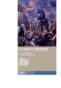 Le carte e i discepoli. Studi in onore di Claudio Griggio