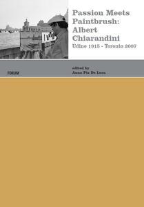Passion meets paintbrush: Albert Chiarandini (Udine 1915-Toronto 2007)