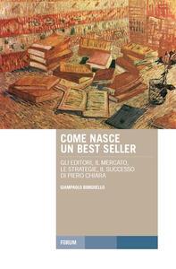 Come nasce un best seller. Gli editori, il mercato, le strategie, il successo di Piero Chiara