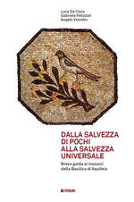 Dalla salvezza di pochi alla salvezza universale. Breve guida ai mosaici della basilica di Aquileia