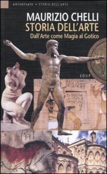 Storia dell'arte. Vol. 1: Dall'arte come magia al gotico. - Maurizio Chelli - copertina