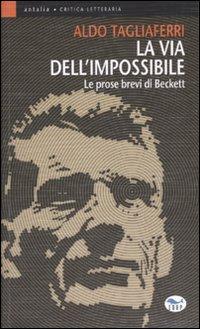 La via dell'impossibile. Le...