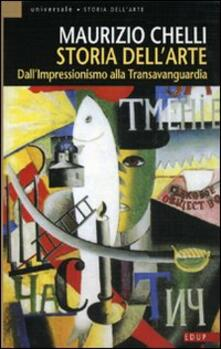 Storia dell'arte. Dall'Impressionismo alla Transavanguardia - Maurizio Chelli - copertina