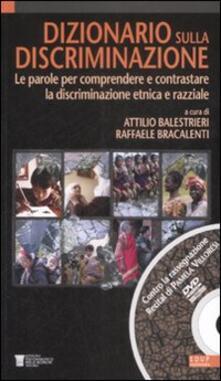 Dizionario sulla discriminazione. Le parole per comprendere e contrastare la discriminazione etnica e razziale. Con DVD - copertina