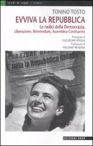 Evviva la Repubblica. Le radici della democrazia: liberazione, referendum, assemblea costituente