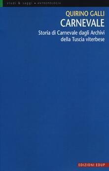 Carnevale. Storia di Carnevale dagli archivi della Tuscia viterbese - Quirino Galli - copertina