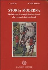 Storia moderna. Dalla formazione degli Stati nazionali alle egemonie internazionali