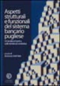 Aspetti strutturali e funzionali del sistema bancario pugliese. Un'analisi empirica sulle tendenze evolutive