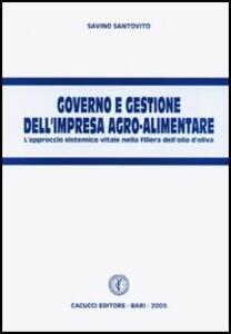 Governo e gestione dell'impresa agro-alimentare. L'approccio sistemico vitale nella filiera dell'olio d'oliva