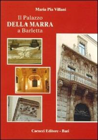 Il palazzo della Marra a Barletta