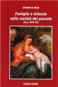 Famiglia e infanzia nella società del passato (secc. XVIII-XIX) - Da Molin Giovanna - wuz.it