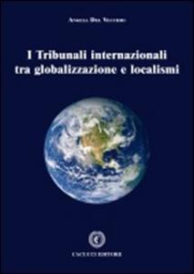 I tribunali internazionali tra globalizzazioni e localismi