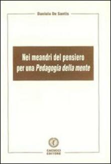 Nei meandri del pensiero per una pedagogia della mente - Daniela De Santis - copertina