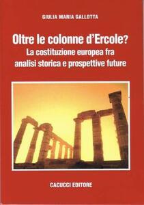 Oltre le colonne d'Ercole? La costituzione fra analisi storica e prospettive future