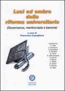 Luci ed ombre della riforma universitaria. Governance, meritocrazie e baronie - copertina