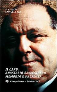 Il card. Anastasio Ballestrero. Memoria e presenza. Scritti biografici