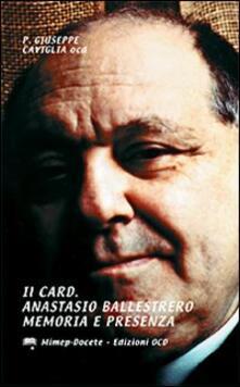 Il card. Anastasio Ballestrero. Memoria e presenza. Scritti biografici - Giuseppe Caviglia - copertina