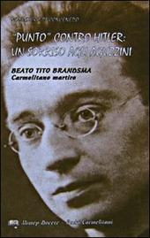 «Punto» contro Hitler: un sorriso agli aguzzini. Beato Tito Brandsma. Carmelitano martire