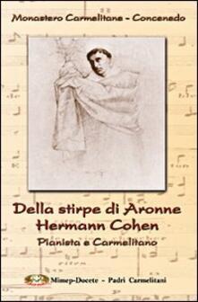 Della stirpe di Aronne Hermann Cohen. Pianista e carmelitano - copertina