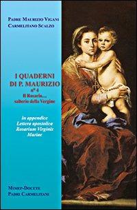 I I quaderni di p. Maurizio. Il rosario... salterio della Vergine - Vigani Maurizio - wuz.it