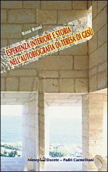 Esperienza interiore e storia nell'autobiografia di Teresa di Gesù - Rosa Rossi - copertina