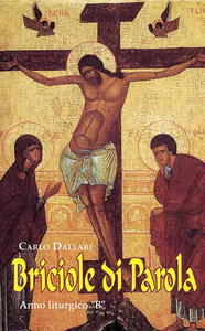 Briciole della parola. Anno liturgico «B»