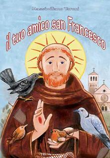 Letterarioprimopiano.it Il tuo amico san Francesco Image
