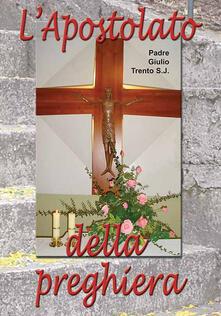 L' apostolo della preghiera - Giulio Trento - copertina