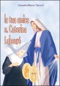 La tua amica santa Caterina Labouré