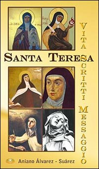 Santa Teresa. Vita, scritti...