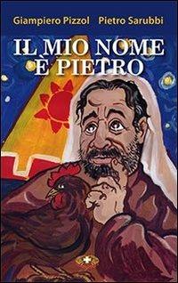Il Il mio nome è Pietro - Pizzol Giampiero Sarubbi Pietro - wuz.it