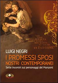 I Promessi sposi nostri contemporanei. Sette lezioni su Manzoni. Con DVD