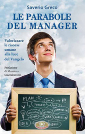 Le parabole del manager. Valorizzare le risorse umane alla luce del Vangelo