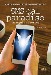 SMS dal paradiso. Un angelo ti scrive