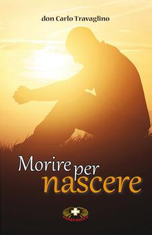 Morire per nascere - Carlo Travaglino - copertina