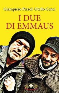 I I due di Emmaus - Pizzol Giampiero Cenci Otello - wuz.it