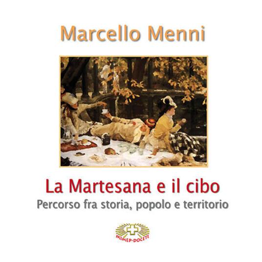 La Martesana e il cibo. Percorso fra storia, popolo e territorio - Marcello Menni - copertina
